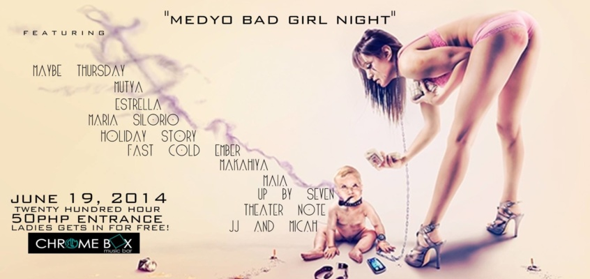 Medyo Bad Girl Night