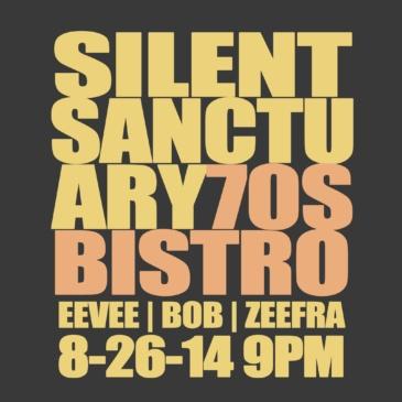 Silent Sanctuary @ 70's Bistro