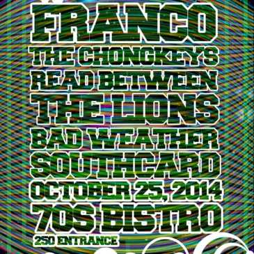 Franco + The Chongkeys + Read Between The Lions + Bad Weather + SouthCard