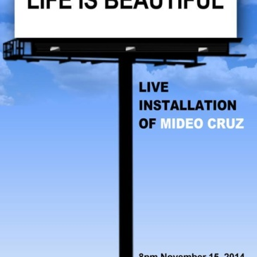 Life is Beautiful: Live Installation of Mideo Cruz