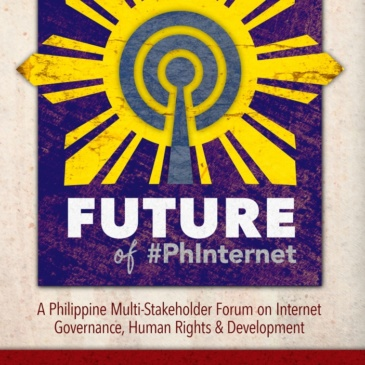 The Future of #PHInternet : A Philippine Multistakeholder Forum on Internet Governance, Human Rights, and Development