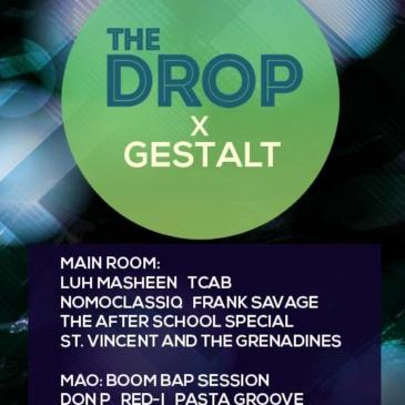 The Drop: Gestalt