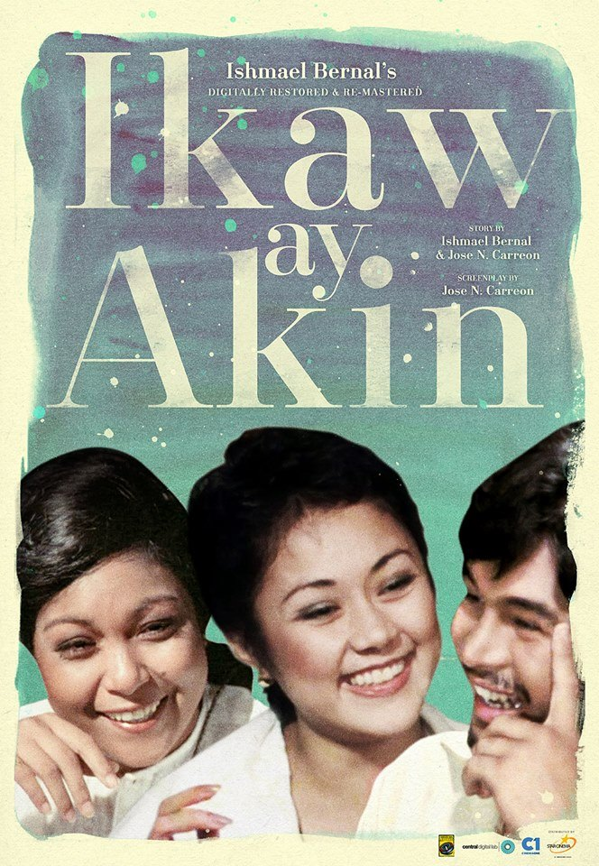 Cinema Bravo #C1Originals: Catch the premiere of the digitally restored and re-mastered version of Ishmael Bernal's IKAW AY AKIN with Nora Aunor, Vilma Santos and Christopher De Leon. Cinema One Originals Festival 2015 Abs-Cbn Film Restoration #CinemaOne #KakaibaKaBa