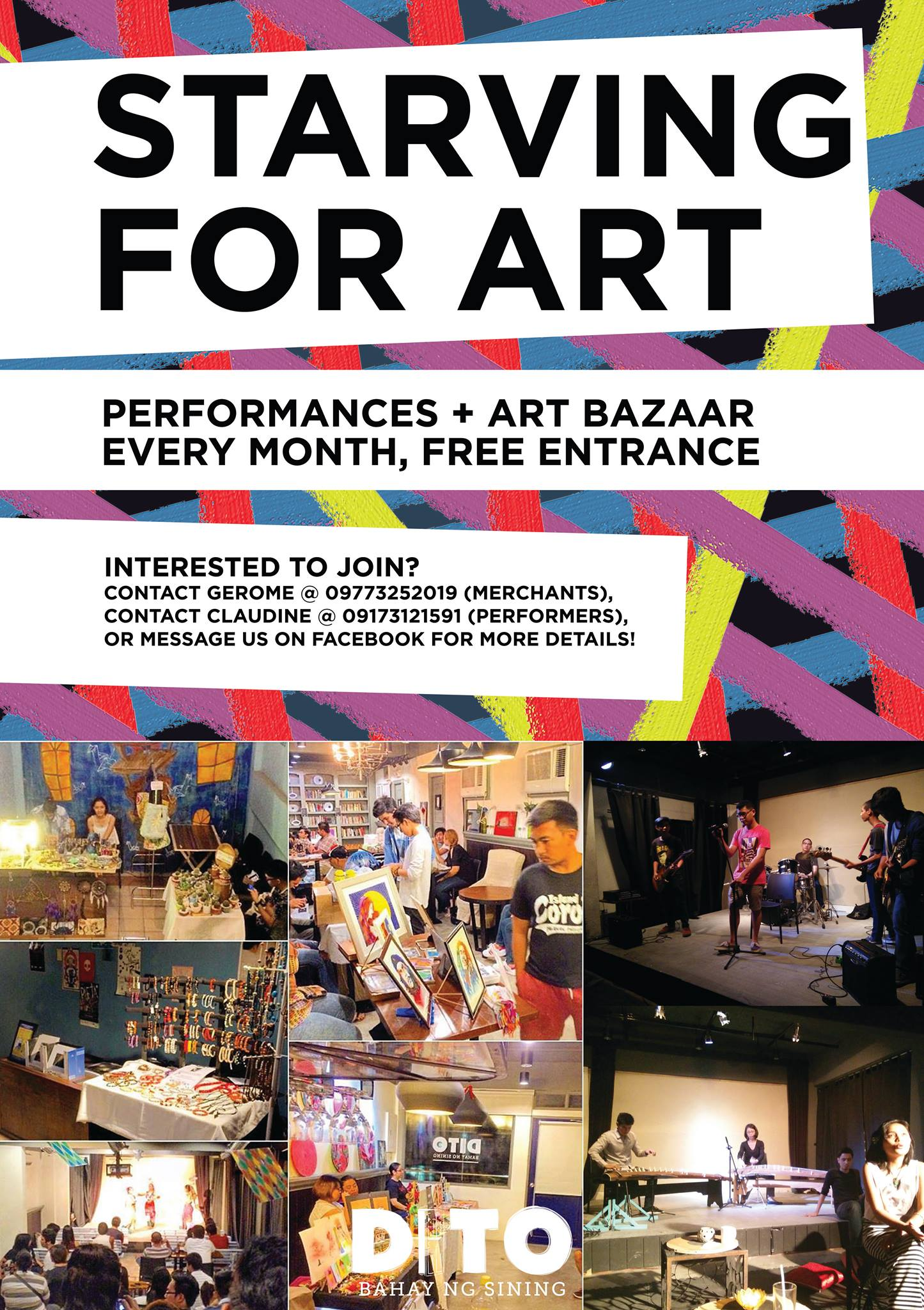STARVING FOR ART (BAZAAR AND PERFORMANCES) clock Saturday, November 28 at 4:00pm 3 days ago pin Show Map DITO: Bahay ng Sining J. Molina Street, 1807 Marikina City Come one, come all to the most creative November gathering in the metro. DITO: Bahay ng Sining presents STARVING FOR ART!!! Starving for Art is a monthly artfest at DITO: Bahay ng Sining. Performers can get the stage for free, and they can astound us with whatever art form they wish to present on stage for 5 to 20 minutes. Local artisans sell their amazing wares. And you get all the action for free this Nov 28! ---- DITO: Bahay ng SiningSTARVING FOR ART (BAZAAR AND PERFORMANCES) Page Liked · November 24 · STARVING FOR ART| Nov 28, 2015 5PM-12MN It's that time of the month again! DITO's monthly art bazaar con vaudeville is opening it's arms to you, you, and you! Come one, and all. Entrance is Free! We are all starving, and we demand to be fed. BAZAAR opens at 5PM PERFORMANCES start at 7.30PM List of Acts in Chronological Order 1. Tiemponado (Music) 2. Arielle Ison (Spolen Word) 3. Roseball Toledo (Spoken Word) 4. Lahing Kayumanggi Student Division (Dance) 5. Ian Sudiacal (Spoken Word) 6. XDV 4th World Joseph James Villena Salvador (Music) 6. Machi Sagana and Franceska Mungcal (Spoken Word) 7. Ian Baluca (Film + Music) 8. Transfuse (Spoken Word + Dance) 9. Paolo Dumlao (Spoken Word) 10. Lahing Kayumangi (Dance) EVERYONE IS HAPPY DRUNK BY 12 MN.