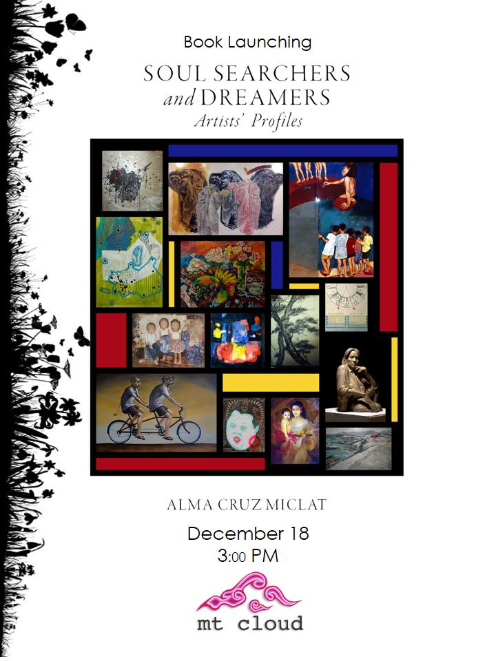 "Book Launch of Soul Searchers and Dreamers: Artist Profiles clock Friday, December 18 at 3 PM Next Week · 71°F / 59°F Mostly Cloudy pin Show Map Mt Cloud Bookshop Casa Vallejo, Upper Session Road, 2600 Baguio City, Philippines envelope Invited by Mountain Cloud ALMA'S SONGS OF PRAISE True to her nature as enabler of those she loves, Alma Cruz-Miclat celebrates her 65th birthday with this book of collected essays, profiles of artists whose life and work she admires. Most of these essays were previously published in the Arts and Books section of Philippine Daily Inquirer as well as in other magazines. Soul Searchers and Dreamers brings them all home together for readers who have followed Alma's own journey with words and her hard and steadfast work of transforming unfathomable pain into tangible good for others. She sets for us the various contexts of her life as her existential ground of realizations and begins the book with a meditation on her poet-artist daughter Maningning's untimely death at 28. Written four years after Maningning's passing, Alma shares with us a mother's inconsolable grief and how she chose to move on by remembering the many happy signposts of her daughter's life as an artist. Her daughters Maningning and Banaue were both born in China, which was then known as the ""bamboo curtain"" in the Cold War era. The family lived there until 1986 when the People Power Revolution removed the oppressive Marcos dictatorship. Alma recounts that in China, her and Mario's serendipitous meeting with Master Liu Fulin of the Si Junzi Hua or the Four Gentlemen School of Painting began Maningning's apprenticeship in art at nine years old. From then on, Maningning was immersed in the world of Chinese classical painting and literature. Alma's imperative to remember and to sing in praise of the soul searchers and dreamers she has met and nurtured, maps her own quest for the meaningfuln"