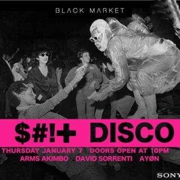 SHIT DISCO w/ Arms Akimbo, David Sorrenti & Ayøn