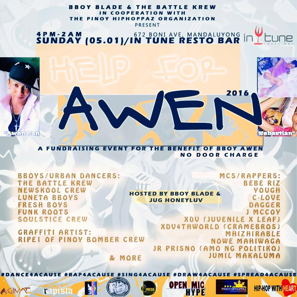"X-Deal Vigilantes Like This Page · 10 hrs · #BboyBlade & #TheBattleCrew In Cooperation With #PinoyHiphoppaz Presents #HelpForAwen: An Event For A Cause. smile emoticon Please Help #Spread So We Could #Help Out #BBoyAwen! We Will Be #Supporting & Performing At This Event. ""HELP FOR AWEN: An Event For A Cause"" A fundraising event for the benefit of Bboy Awen Sunday, May 1st, 2016 4pm to 2am NO DOOR CHARGE / FREE ENTRANCE In Tune Resto Bar, Boni Ave, Mandaluyong City. There will be participation by Bboys/Breakdancers, Rappers & MCs, Graffiti artist(s). Limited performance slots are still open for line-up. #Support #Share #SuportangTunay #HipHopWithHeart #OneHipHop Juvenile Delinquent XDV 4th World The Pinoy Hiphoppaz Organization"