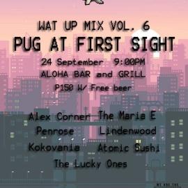 WAT UP Mix Vol. 6: Pug at First Sight