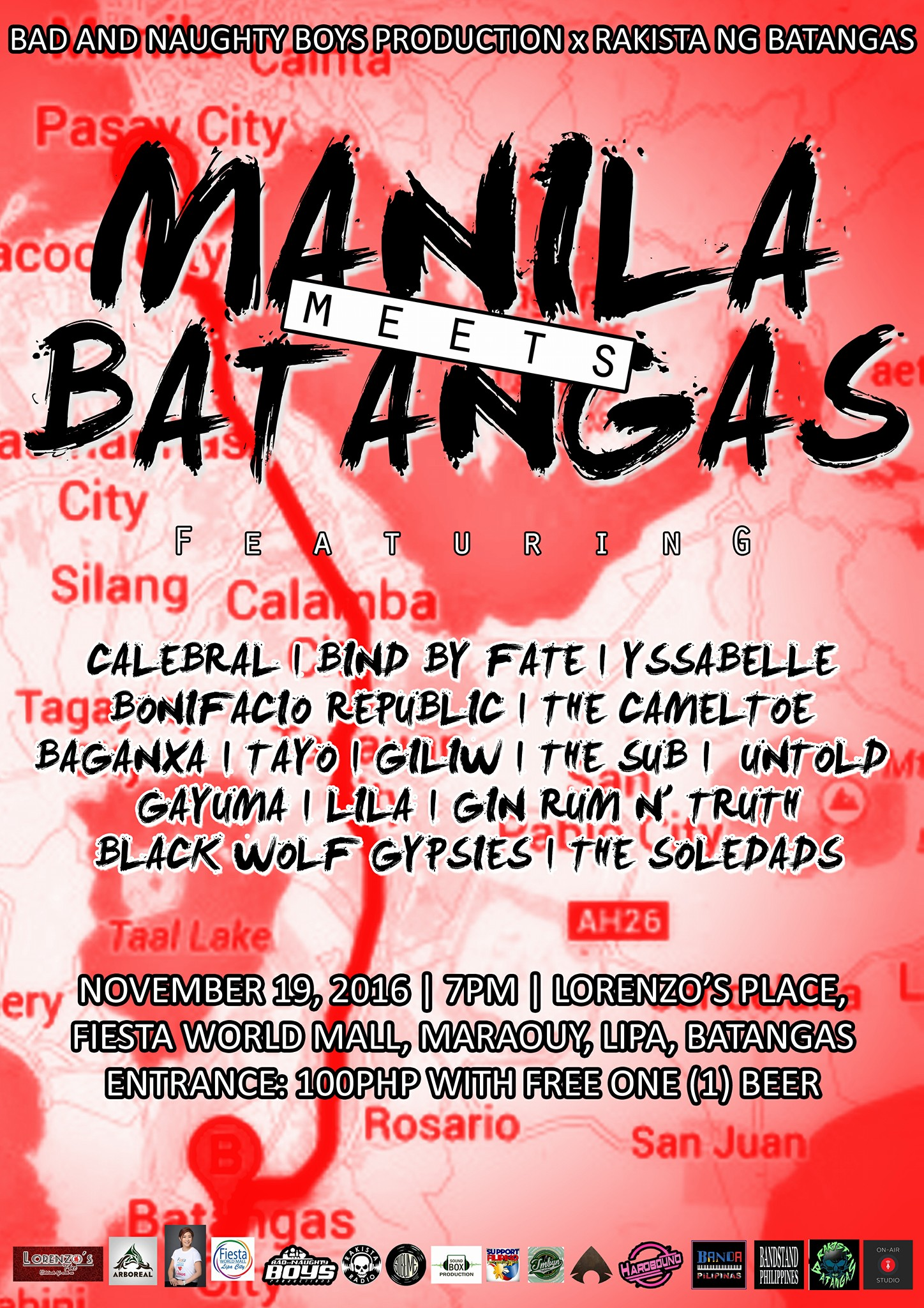 Bad and Naughty Boys Production and Rakista ng Batangas presents: Manila meets Batangas November 19, 2016 Lorenzo's Place SWIMMING after gig, BONDING TIME with performances by CALEBRAL / Yssabelle / The SUB -SUBersibo / Bonifacio Republic / Lila / Bind by Fate /Tayo / Black Wolf Gypsies Music / Untold - Mindoro / The Cameltoe / The Soledads / GRT - Gin Rum and Truth / Baganxa / Giliw / GAYUMA 100 pesos entrance with 1 beer we will giving away shirts and cds (limited stock) event supported by Rakista Radio / Hardbound / ARBOREAL / Banda Pilipinas / Fiesta World Mall, Lipa City / Bandstand Philippines / Tambayan Production / Sublime Event Productions / Agimat: Sining at Kulturang Pinoy / @Support Support Filipino Rock Bands / Artist / Sound Box Production / Councilor Gwen Wong / On-Air Studio — with Lawro Pagulayan, Aldwin Maralit Tolosa, Mike Twain, Mark Albert Contreras, Julius Publico, Gian Carlo, Ramil Lin, Yok Tano, Dino Villamayor, JapzNoel Cruz Panaligan, Pol Calinawan, Kirby Pernia Wagas, Alain Sagragao, Milky Way, Bryan Baltazar, Carl Miranda, Vinzz Encinares II, Bryan Pernis and Toks Paras.