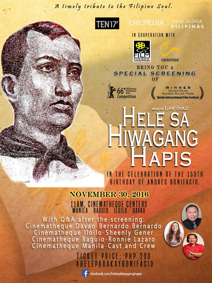 "Hele Sa Hiwagang Hapis Page Liked · November 24 · On Ronnie Lazaro's profile · Remove A timely tribute to the Great Plebian. A timely tribute to the Filipino Soul. To celebrate the 153rd birthday of our national hero, Andres Bonifacio, ""Hele Sa Hiwagang Hapis (Lullaby to the Sorrowful Mystery)"" comes back at the Cinematheque Centres on November 30. Actor Ronnie Lazaro will introduce the film and will be present at the Q&A after the screening in Cinematheque Baguio, Bernardo Berna... See More — with Cinematheque, Bernardo Bernardo, Sheenly Vee D. Gener, Ronnie Lazaro, Cinematheque Iloilo, Cinematheque Davao, Cinematheque Centre Manila, Cinematheque Baguio and Film Development Council of the Philippines."