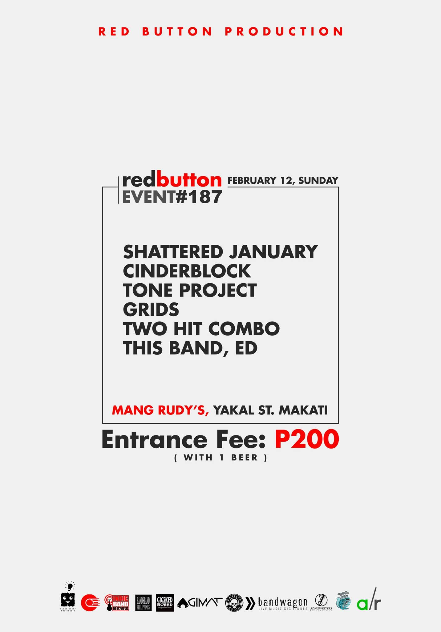 Red Button Production Page Liked · 7 hrs · Red Button Production present Red Button Event #187 February 12, Sunday at Mang Rudy's Tuna Grill And Papaitan, Yakal St., Makati Entrance Fee: P200 with 1 Drink performances by: Shattered January CinderBlock Tone Project Grids Two Hit Combo This Band, Ed Event Link: https://www.facebook.com/events/1402060563168902/ Media Partners: Block Sheep Multimedia Indie Band News Bandstand Philippines Gig Sked Board Agimat: Sining at Kulturang Pinoy Rakista Radio! Bandwagon Songwriters Philippines Adobo Radio — at Mang Rudy's Tuna Grill And Papaitan.