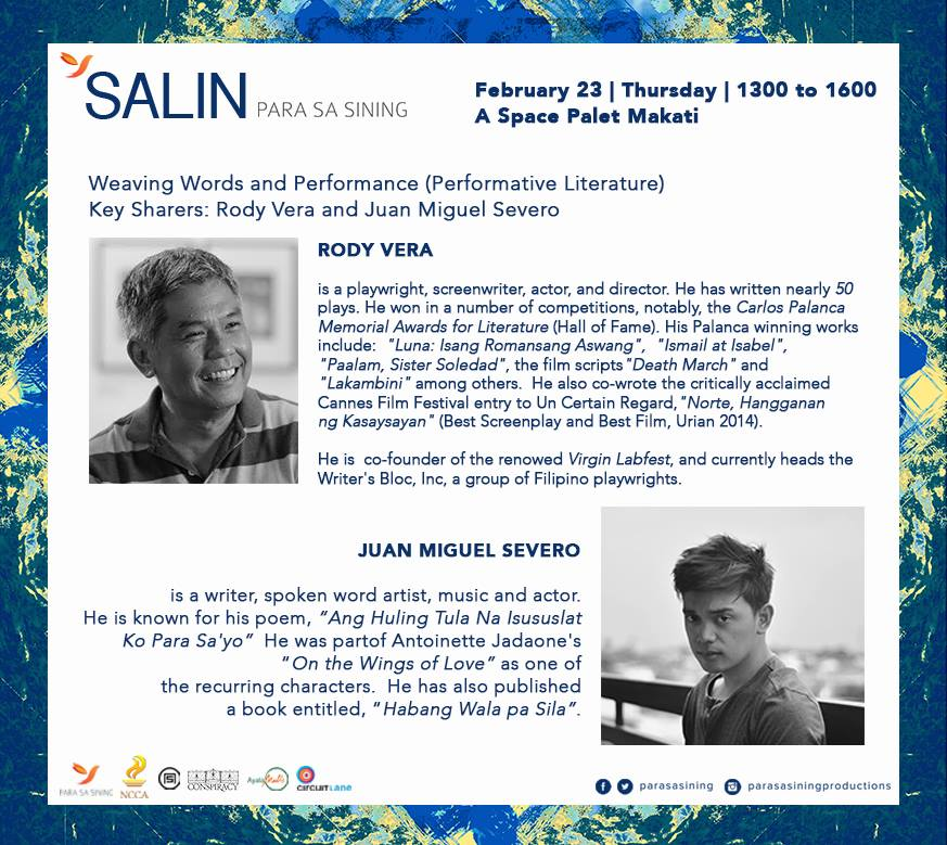 Para Sa Sining Page Liked · 17 hrs · Performance? Let's talk about it with Rody Vera and Juan Miguel Severo on February 23! :) FREE ADMISSION. Visit tinyurl.com/Salin2017 to register. Limited slots only! Deadline of applications is on February 17, 11:59pm. Join more conversations on art with some of the most influential artists of today! #SALINConversations SALIN: Malayang Talakayan (Conversations on Art) is part of Para Sa Sining's program focused on creating platforms for discourse. This two-part program, entitled SALIN: Conversations on Art & through Art, will showcase a series of forums and a culminating event. There will be a total of 6 forums: visual arts, dance, film, theater, literature and music. The forums will focus on the following themes: Art & Self, Art & Creativity, Art & Community, Art & Advocacy. ________________________________________________ Poster Artwork by Jarrett Cross — with Rodolfo Vera, Juan Miguel Rivera Severo, Juan Miguel Severo and A SPACE Philippines.
