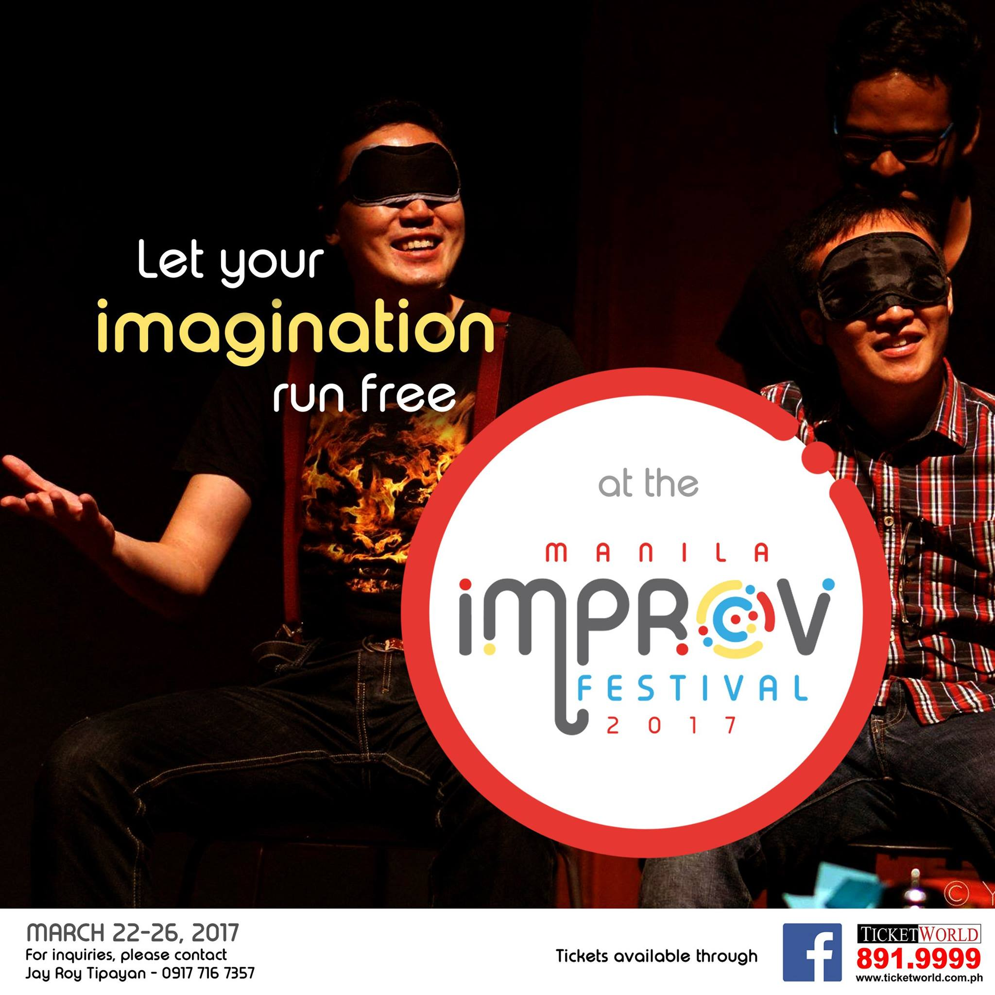 PETA Theater Center Page Liked · March 7 · Edited · Let your imagination run free in every show at the Manila Improv Festival! As a member of the audience, you have a say what you want to happen in a performance. Think of yourselves as co-scriptwriters in every play. It's an experience like no other. Book your tickets now through Facebook, Ticketworld or the following numbers: 0917 716 7357; 725 6244. #ManilaImprovFest