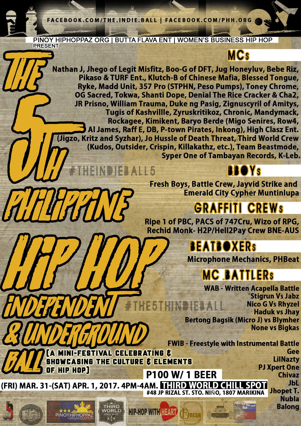 The Philippine Hip-Hop Independent and Underground Ball Page Liked · March 27 · Edited · RSVP/OFFICIAL EVENT PAGE: The 5th Philippine Hip-Hop Independent & Underground Ball The 5th Philippine Hip Hop Independent & Underground Ball (#TheIndieBall5 / #The5thIndieBall) Friday, March 31 to Saturday, April 1 4pm to 4am Third World Chill Spot (new location in Marikina) P100 w/ 1 beer After 3 years, it's time to do the event that brought together all the ELEMENTS of Hip Hop in order to celebrate the CULTURE of Hip-Hop! This is the event that began in August 2008 where you found artists/performers/fans of the different elements of Hip-Hop TOGETHER in 1 gathering! Poster designed by Bebe Riz of Fresh Concepts Creative Solutions. — with Stretch Kablix Carter, Jug Ramos, Flava Matikz and 97 others at Third World Chill Spot. ---- Jug Honeyluv Ramos shared The Philippine Hip-Hop Independent and Underground Ball's photo — with Pol Calinawan and 98 others. March 27 at 7:49pm · #The5thIndieBall #TheIndieBall5 #FinalPoster Read the poster and the description of the poster. #Share #Spread #Support #Showcase #Since2008 #MiniFest #Elements #HipHop #Culture #Celebration #Party #Ball #Music 👍👊✌️👏✊
