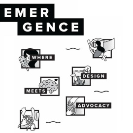 EMERGENCE: Where Design Meets Advocacy