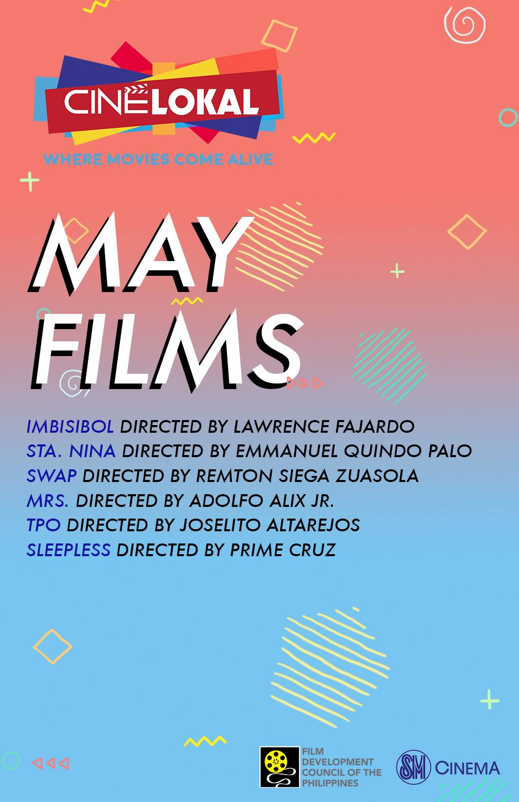 Cine Lokal Page Liked · May 18 · UPDATED MAY FILMS LINEUP Ngayong Mayo, ihanda na ang inyong mga sarili dahil narito ang mga pelikulang dapat ninyong abangan para sa May Films ng CineLokal. Narito na ang mga pelikulang handog namin para lamang sa inyo. May 5 - May 11 IMBISIBOL the movie directed by Lawrence Fajardo Sta. Niña directed by Emmanuel Quindo Palo May 12 - May 18 SWAP directed by Remton Siega Zuasolaa MRS. directed by Adolfo Borinaga Alix Jr. May 19 - May 25 TPO Temporary Protection Order by Joselito Altarejos May 26 - June 1 Sleepless directed by Prime Crisologo Cruzz We have the best Pinoy films you can watch at eight (8) SM Cinema: Mall Of Asia, Megamall, North Edsa, Fairview, Southmall, Bacoor, Iloilo and Cebu. Kindly check the smcinema.com for the screening schedule. Huwag mag-alala dahil P120 pa rin ang ticket price ng mga pelikulang ito, angas 'di ba? Isama sa inyong mga to-do list at sabay sabay nating panoorin ang mga ito ngayong Mayo! #CineLokal #MayFilms — with TJ Trinidad, Remton Siega Zuasola, Adolfo Borinaga Alix Jr., Prime Crisologo Cruz, Joselito Altarejos, Glaiza De Castro, Elizabeth Oropeza, Emmanuel Quindo Palo, Oliver Aquino, Mara Lopez, Lawrence Fajardo, Lotlot De Leon, Micko Laurente, Archie Del Mundo, Dominic Roco, Cinemalaya, QCinema, Sleepless and Sinag Maynila.