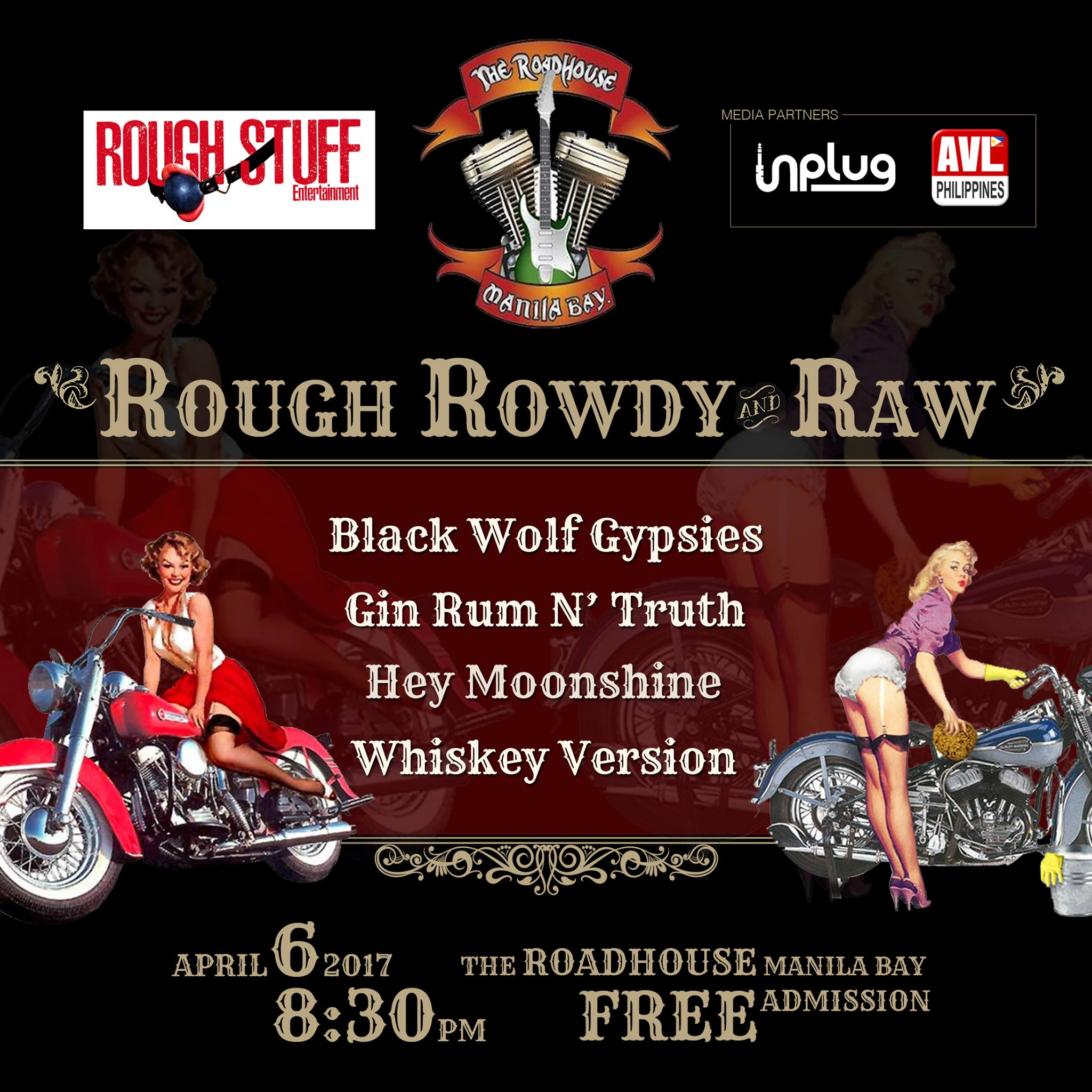 Rough Stuff Entertainment Like This Page · March 23 · Edited · Is it really a taboo that some people really like it ROUGH? Well here's my maiden event featuring the kickass bands Black Wolf Gypsies Music, Gin Rum N'Truth, Hey Moonshine, & Whiskey Version happening on April 6 at the metro's most celebrated music bar and restaurant that is equally rugged, The Roadhouse Manila Bay! In partnership with AVL Times Philippines & Unplug. #RoughRowdyRaw #BlackWolfGypsies #GinRumNTruth #HeyMoonshine #WhiskeyVersion — with Ron Murillo, Christiana Mongaya, Martin B. Salvano, Yok Tano, Dwight Amber Olbes, Mike Twain, Mey Reyes, Bryan Pernis, John Kurdt, Snide Rosel, Gian Sison, Joboss Cambodia, Inigo Mortel, Rhose Orpilla, Gin Rum N'Truth, Carlo Ybanez, Es Reyes, Ria Panopio Bautista, Clarence Anthony and Norlyn Mahaguay Tano at The Roadhouse Manila Bay.