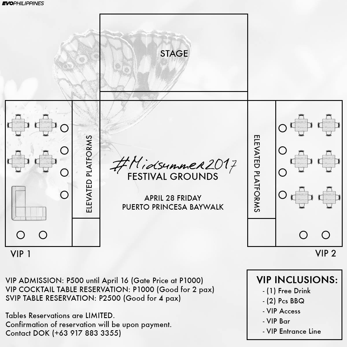 EVO Philippines Page Liked · April 11 · Edited · Midsummer VIP and SVIP Table Reservations are now open. Want to get the best view of the program? Be on the elevated platforms. Contact DOK 09178833355 ----- VIP Admission: P500 (P1000 at the gate) VIP Cocktail Tables (Good for 2): P1000 SVIP Tables (Good for 4): P2500 #Midsummer2017