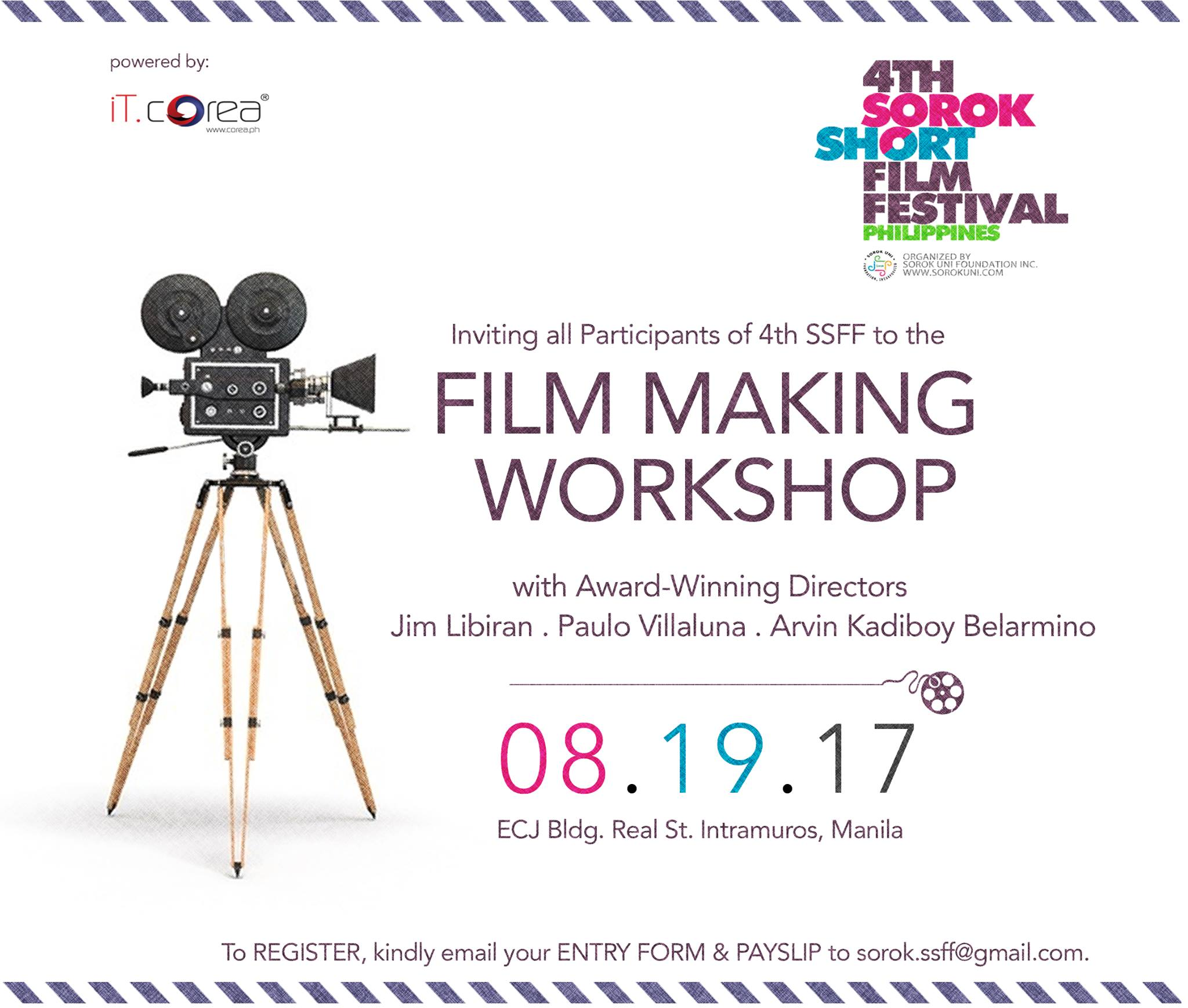 Sorok Short Film Festival‎4TH SSFF Filmmaking Workshop Page Liked · August 2 · 4TH SSFF Filmmaking Workshop Public · Hosted by Sorok Short Film Festival InterestedShare clock Saturday at 8 AM - 5 PM 5 days from now · 27–32°Heavy Thunderstorm pin Show Map Intramuros, Manila Details ANNOUNCEMENT: All participants of 4TH SSFF who will be registering before August 15, 2017 are entitled to a Filmmaking Workshop to be held on August 19, 2017 in Intramuros, Manila for FREE. Kindly send us a private message for more details. This shall be facilitated by Director Jim Libiran. The workshop will be organized solely for the participants of the 4th SOROK SHORT FILM FESTIVAL.